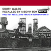 Thumbnail South Wales recalled by a Bevin Boy