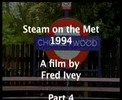 Steam on the Met 1994  - Part 4