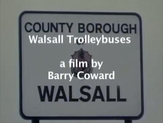 Product picture Walsall Trolleybuses a film by Barry Coward